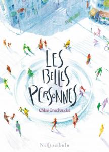 Les Belles personnes, de Chloé Cruchaudet, éd. Soleil
