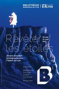 Affiche de l'exposition Révéler les étoiles, photo de Gérard Amsellem - création graphique de Perluette&Beaufixe