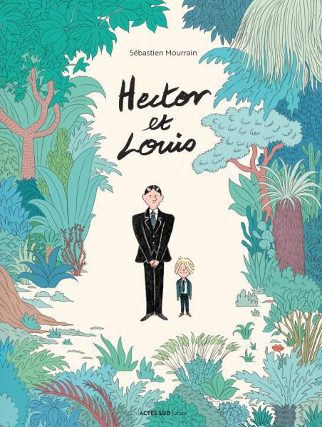 Hector et Louis, de Sébastien Mourrain, éd. Actes Sud Junior