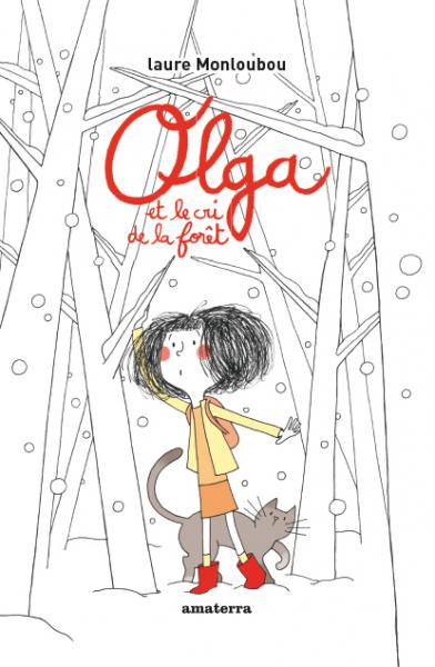 Olga et le cri de la forêt, de Laure Monloubou, éd. Amaterra