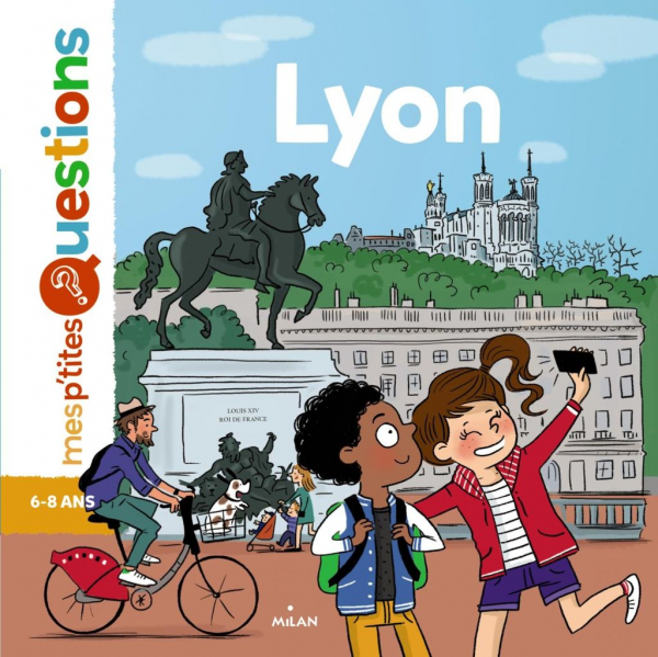 Lyon, d'Emmanuelle Ousset (texte) et Isabelle Maroger (illustrations), éd. Milan