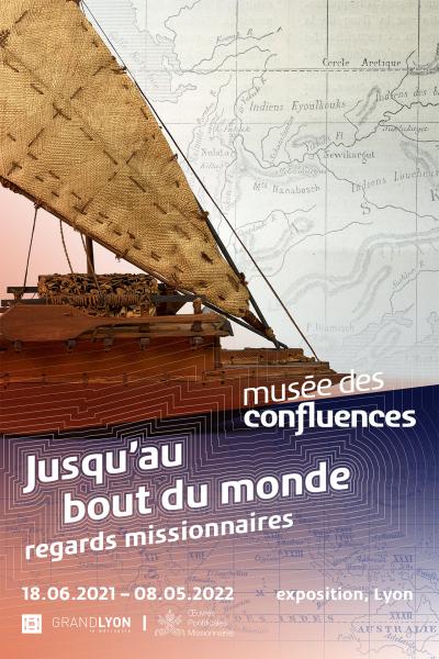 """Affiche de l'expo """"Jusqu'au bout du mone, regards missionnaires"""" au Musée des Confluences"""